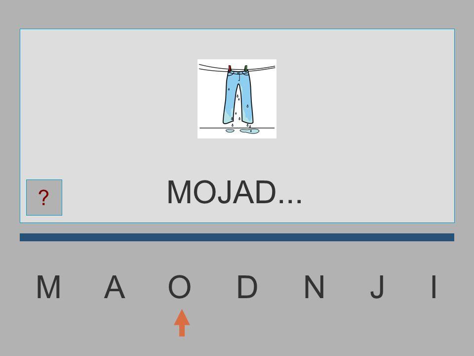 MOJAD... M A O D N J I