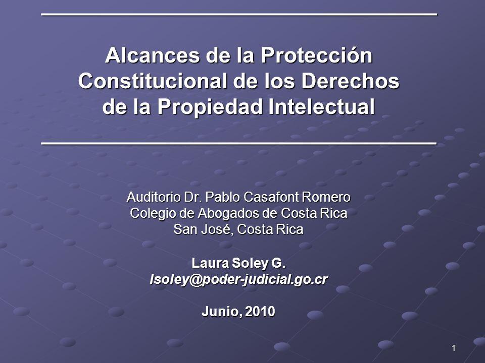 _________________________________ Alcances de la Protección Constitucional de los Derechos de la Propiedad Intelectual _________________________________