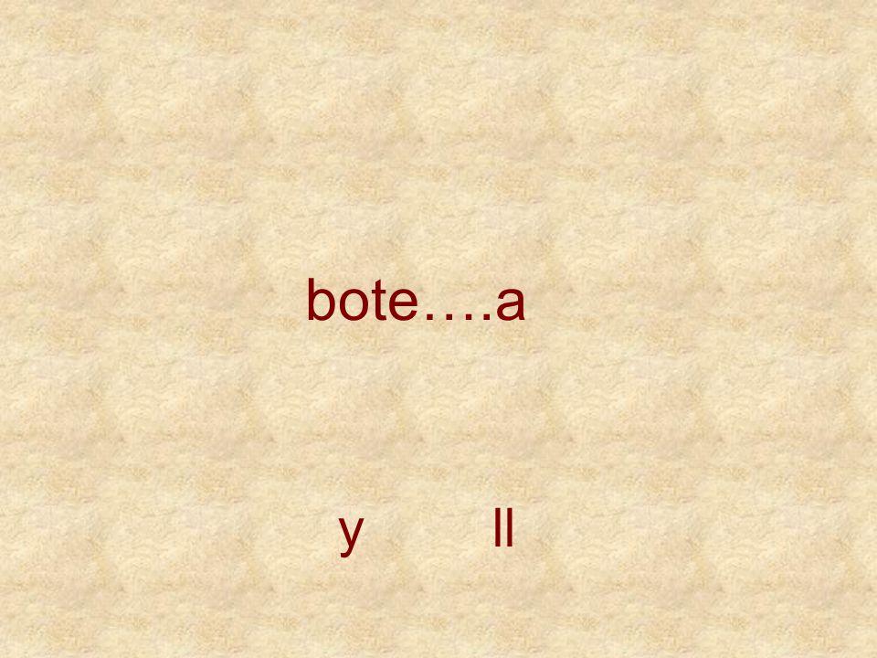 bote….a y ll