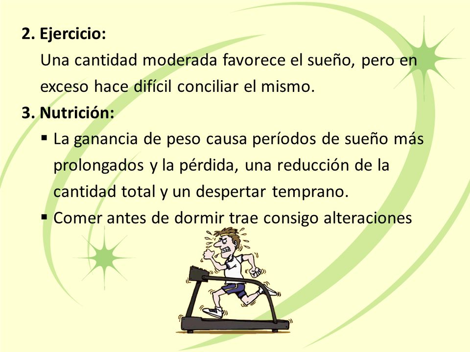 2. Ejercicio: Una cantidad moderada favorece el sueño, pero en exceso hace difícil conciliar el mismo.