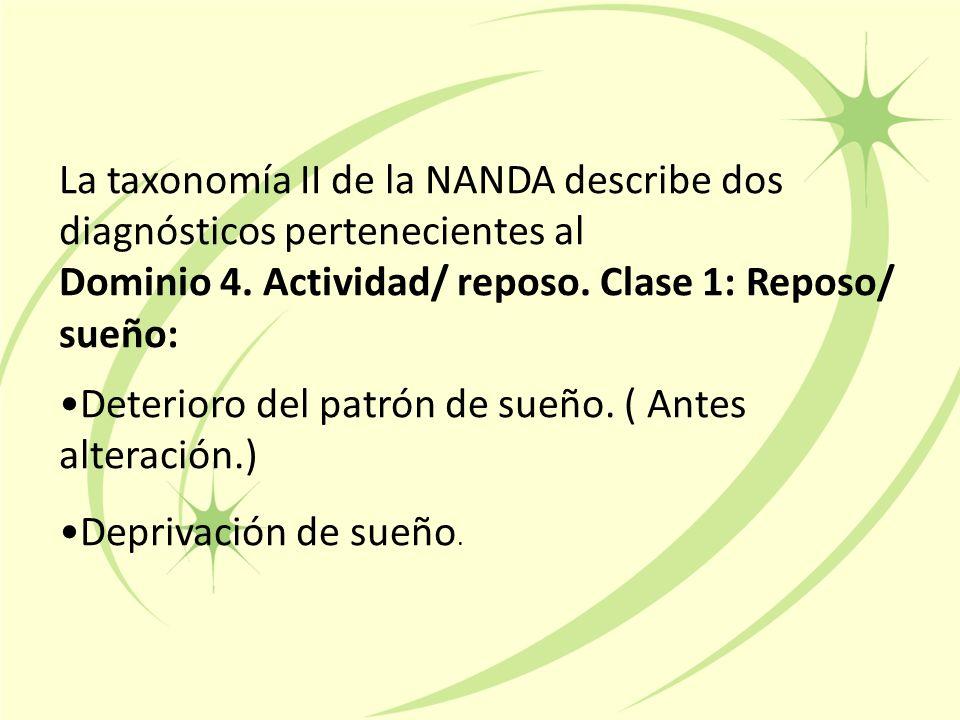 La taxonomía II de la NANDA describe dos diagnósticos pertenecientes al