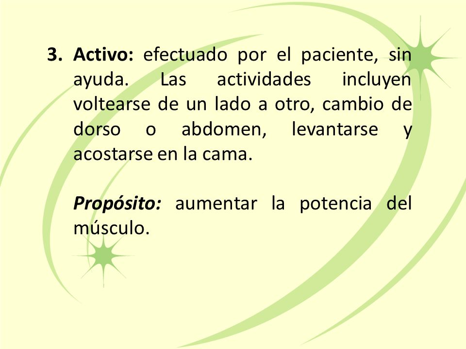 Activo: efectuado por el paciente, sin ayuda