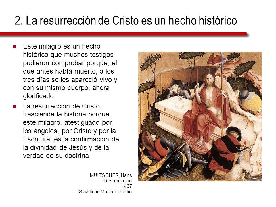 2. La resurrección de Cristo es un hecho histórico