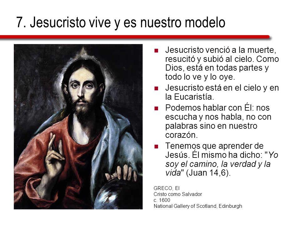 7. Jesucristo vive y es nuestro modelo