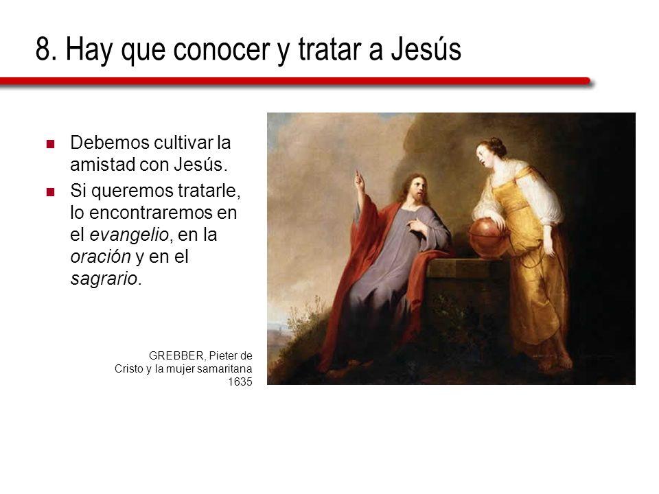 8. Hay que conocer y tratar a Jesús