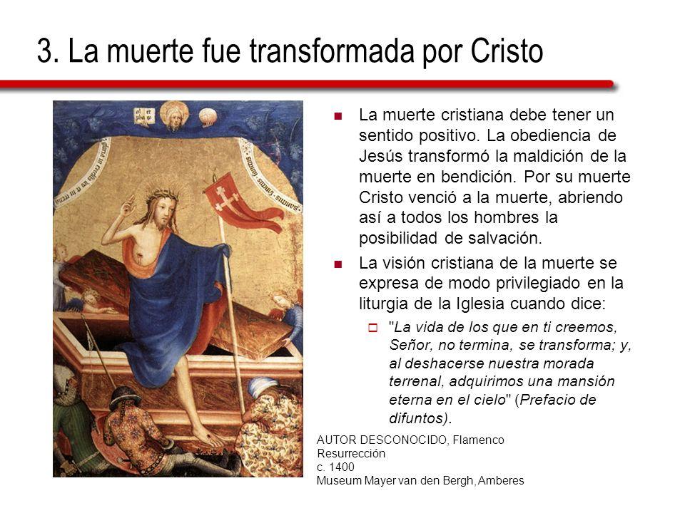 3. La muerte fue transformada por Cristo