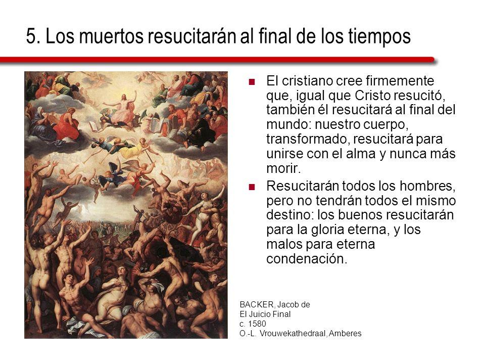 5. Los muertos resucitarán al final de los tiempos