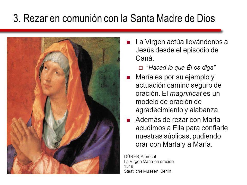 3. Rezar en comunión con la Santa Madre de Dios