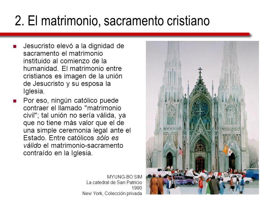 2. El matrimonio, sacramento cristiano