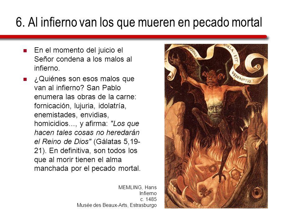 6. Al infierno van los que mueren en pecado mortal