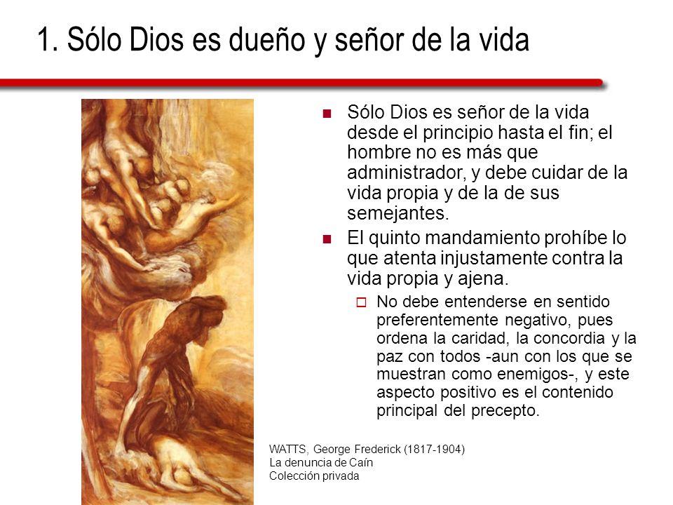 1. Sólo Dios es dueño y señor de la vida