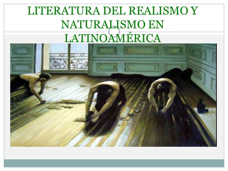 LITERATURA DEL REALISMO Y NATURALISMO EN LATINOAMÉRICA