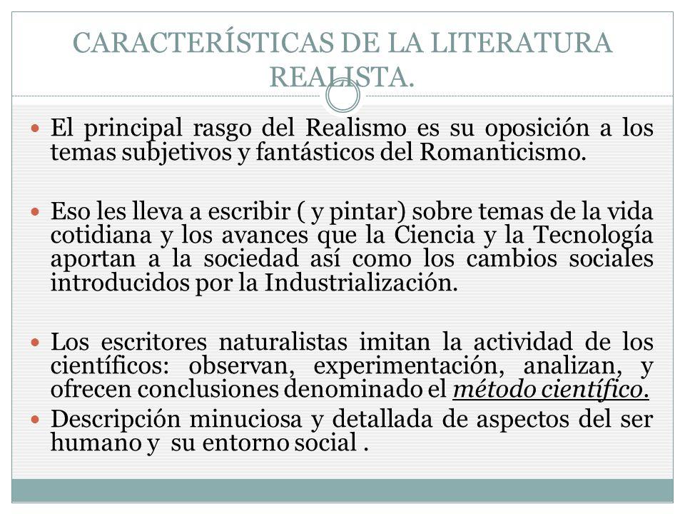 CARACTERÍSTICAS DE LA LITERATURA REALISTA.