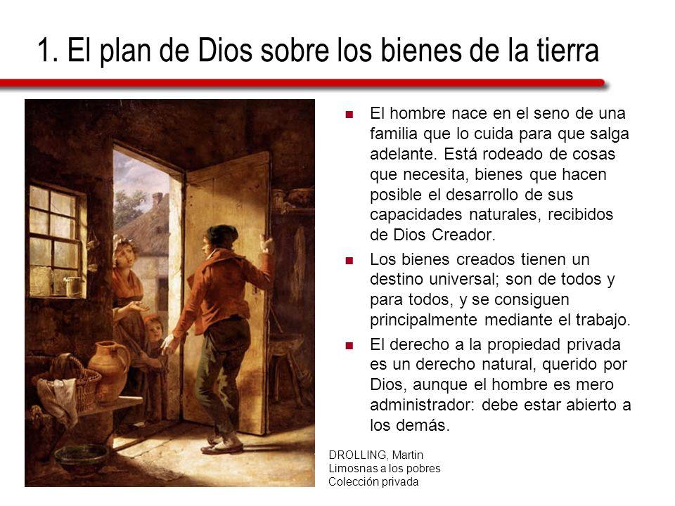 1. El plan de Dios sobre los bienes de la tierra