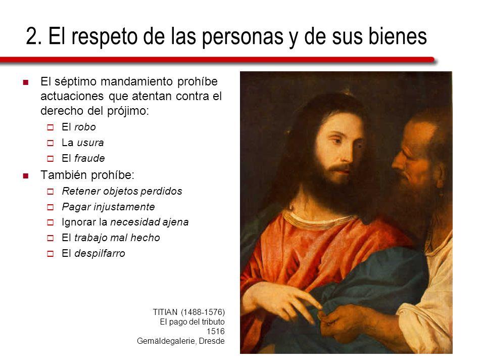 2. El respeto de las personas y de sus bienes