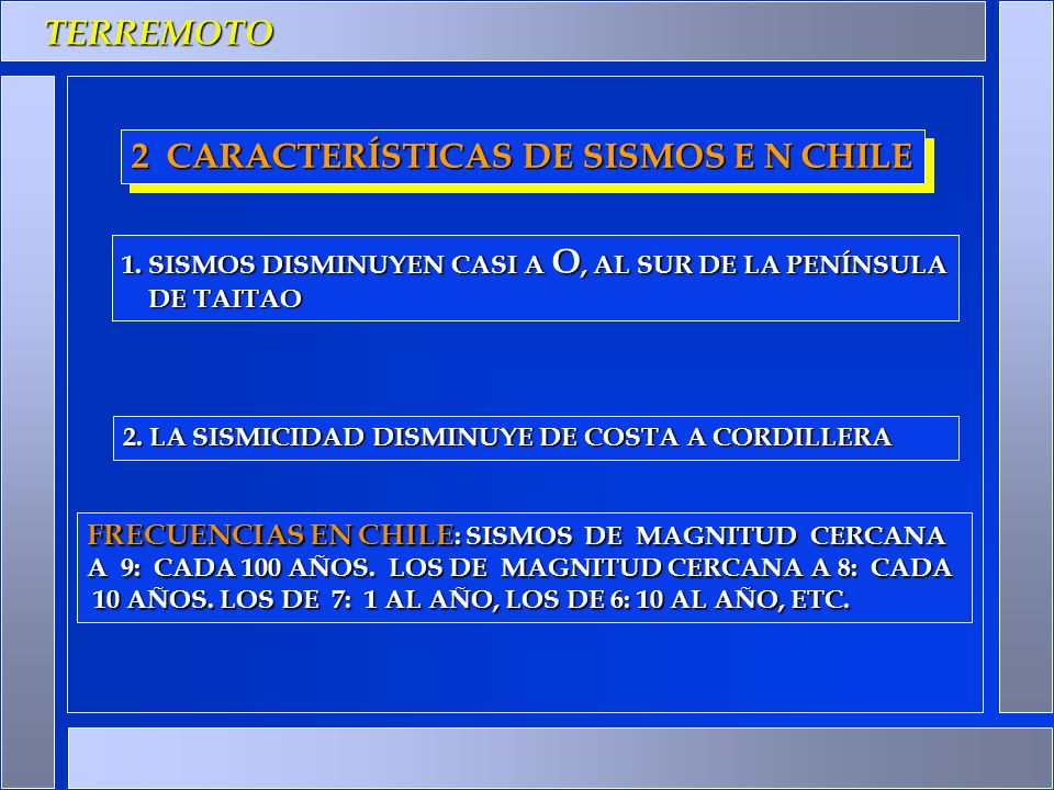 2 CARACTERÍSTICAS DE SISMOS E N CHILE