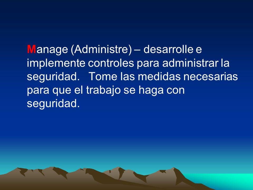 Manage (Administre) – desarrolle e implemente controles para administrar la seguridad.