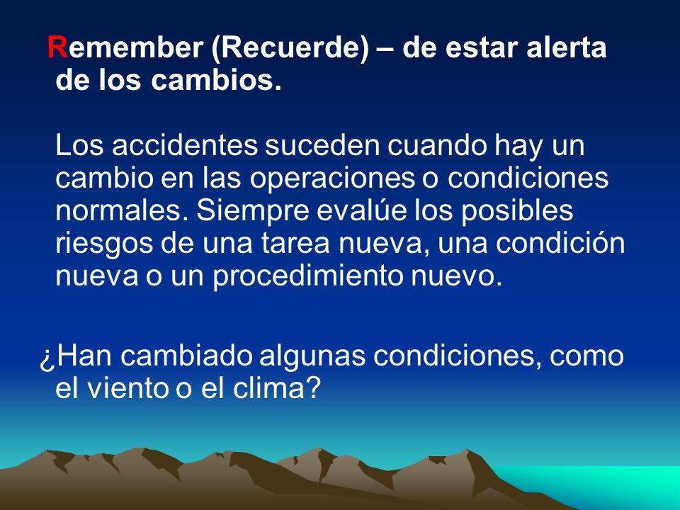 Remember (Recuerde) – de estar alerta de los cambios.