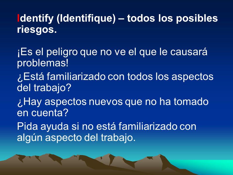 Identify (Identifique) – todos los posibles riesgos.