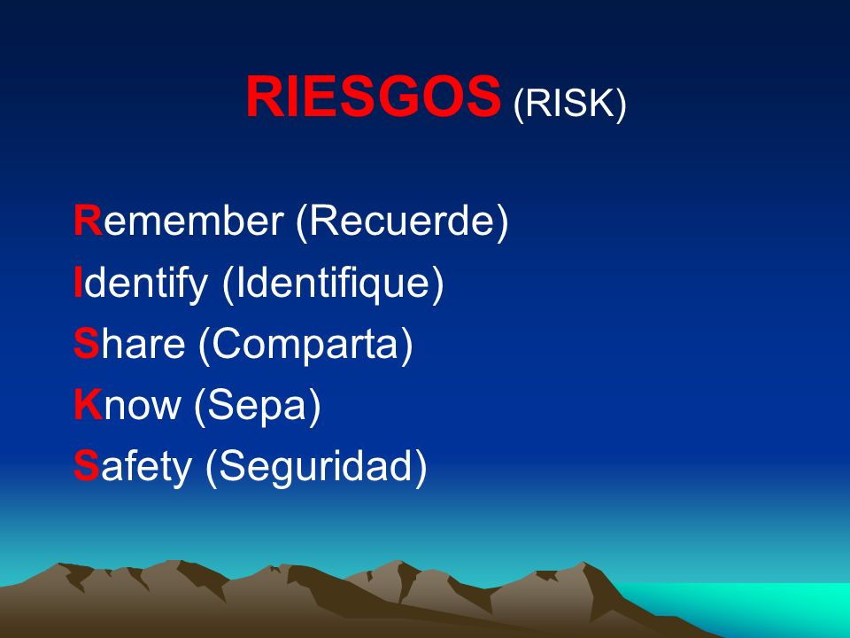 RIESGOS (RISK) Remember (Recuerde) Identify (Identifique)