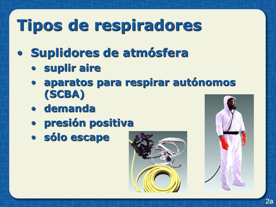 Tipos de respiradores Suplidores de atmósfera suplir aire