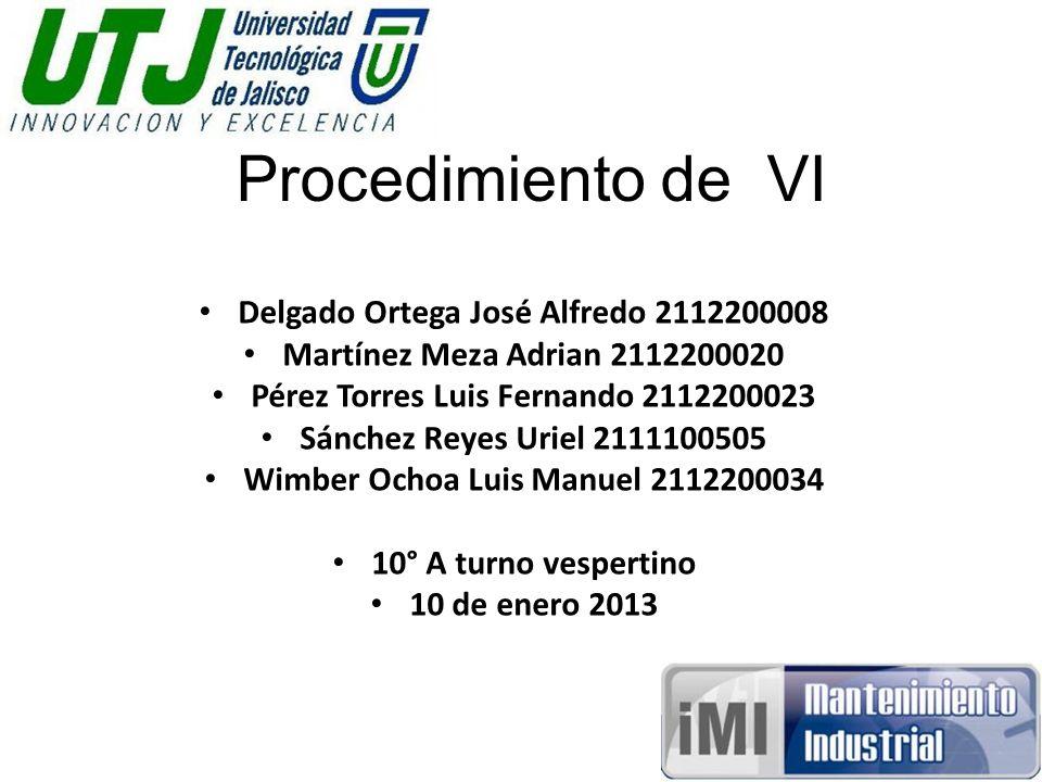 Procedimiento de VI Delgado Ortega José Alfredo 2112200008