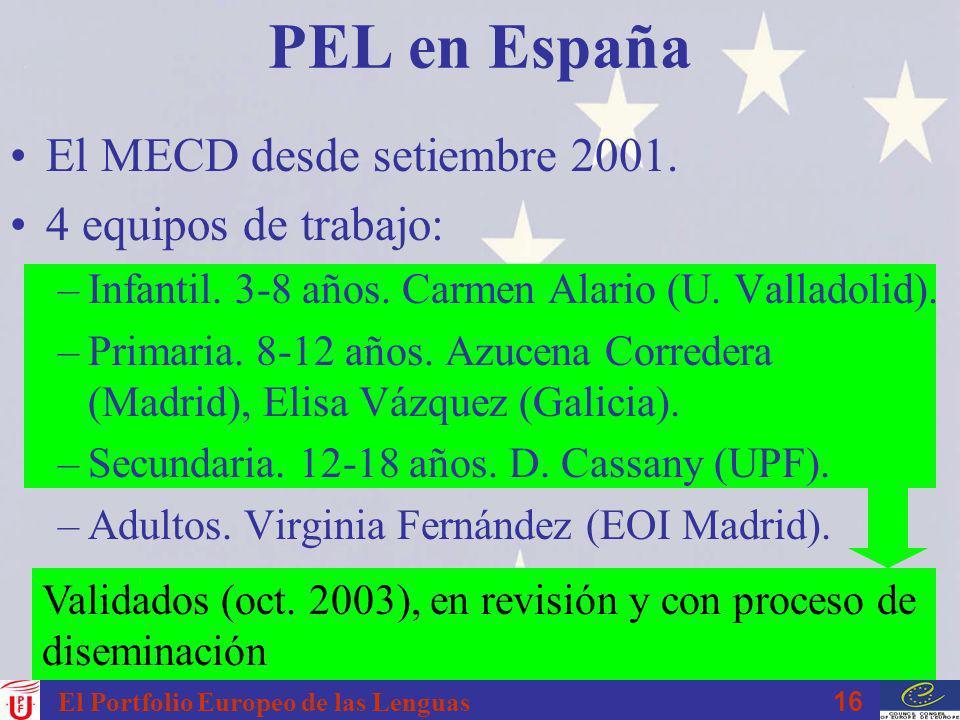 PEL en España El MECD desde setiembre 2001. 4 equipos de trabajo: