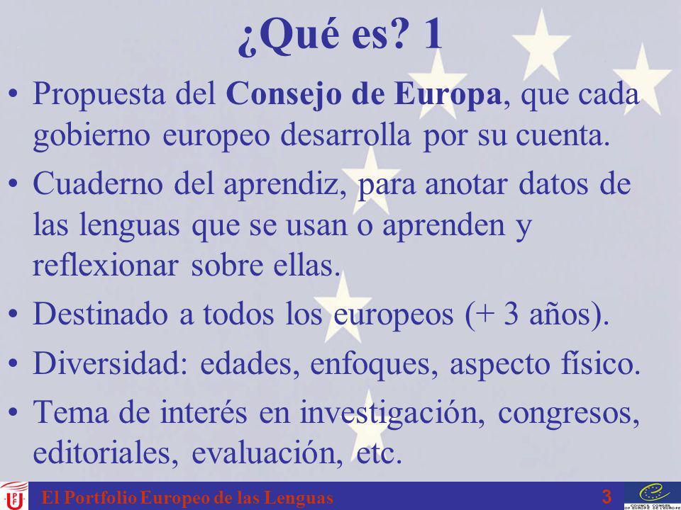 ¿Qué es 1 Propuesta del Consejo de Europa, que cada gobierno europeo desarrolla por su cuenta.