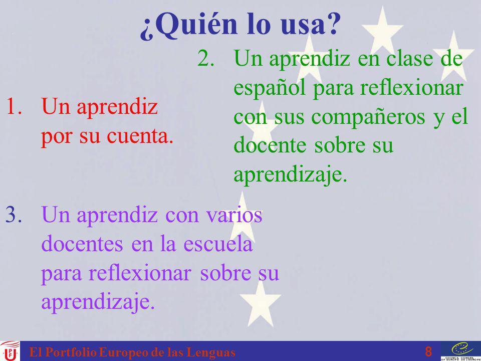 ¿Quién lo usa 2. Un aprendiz en clase de español para reflexionar con sus compañeros y el docente sobre su aprendizaje.
