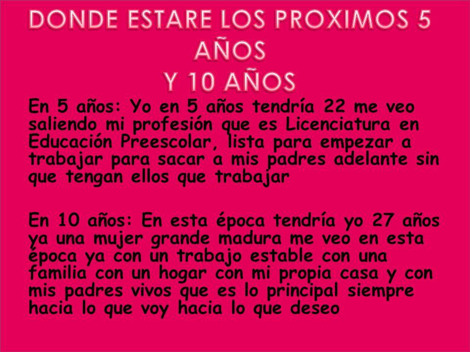 DONDE ESTARE LOS PROXIMOS 5 AÑOS