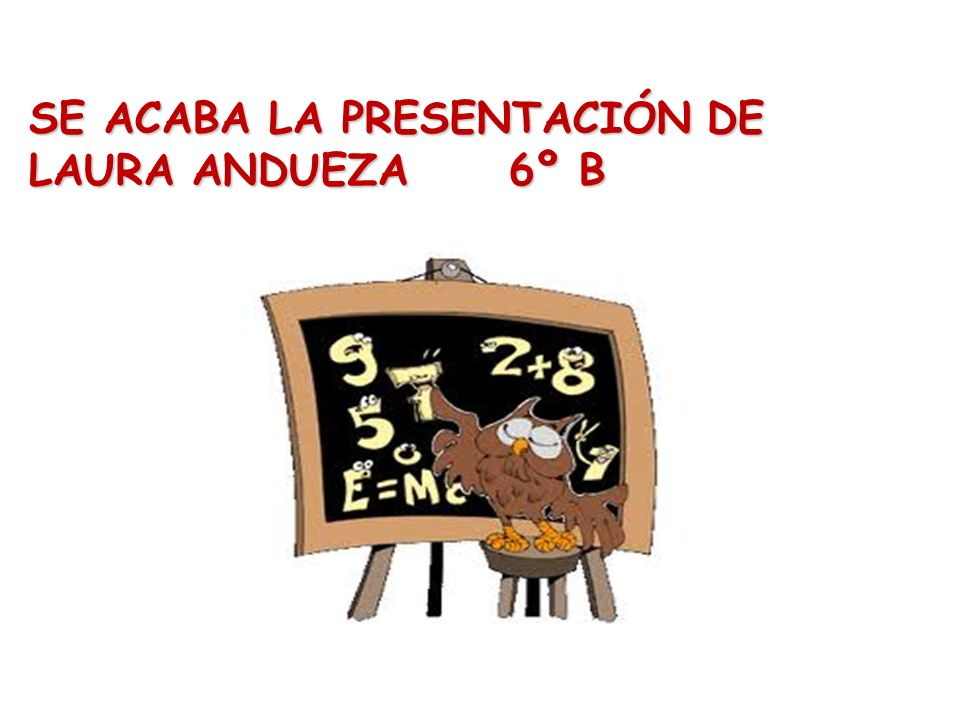 SE ACABA LA PRESENTACIÓN DE LAURA ANDUEZA 6º B