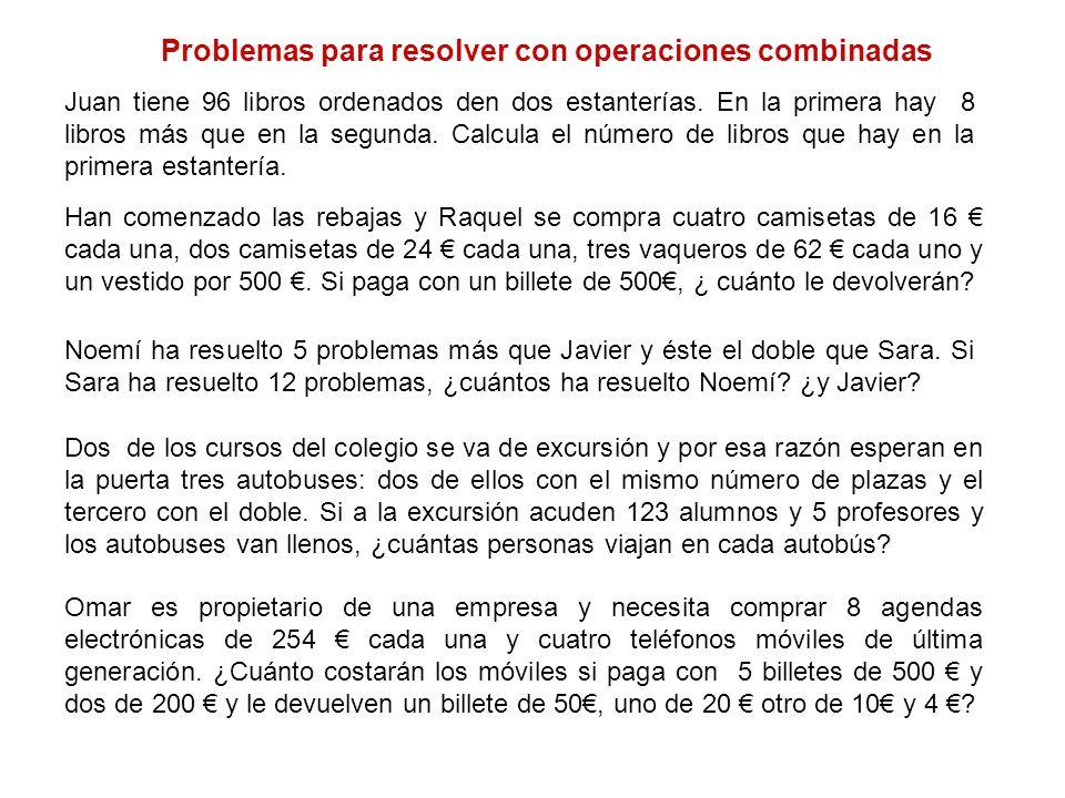 Problemas para resolver con operaciones combinadas