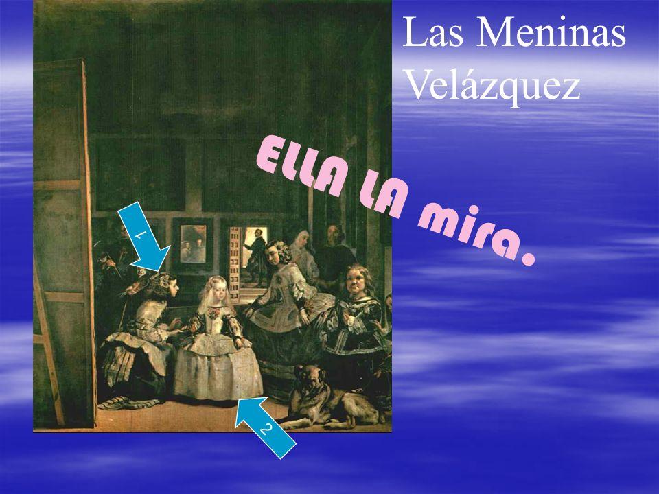 ELLA LA mira. Las Meninas Velázquez 1 2