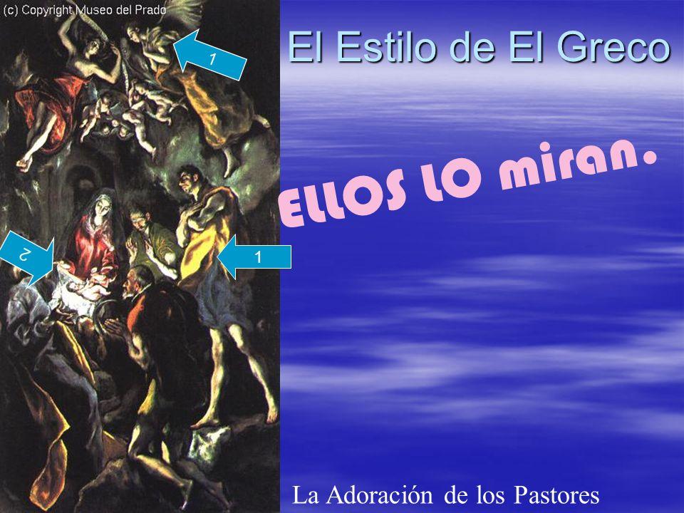 ELLOS LO miran. El Estilo de El Greco La Adoración de los Pastores 1 2