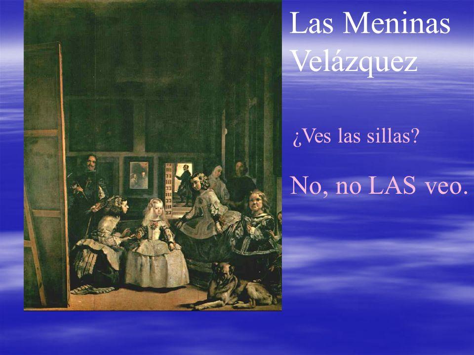 Las Meninas Velázquez No, no LAS veo. ¿Ves las sillas