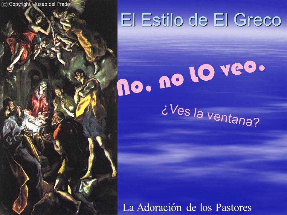No, no LO veo. El Estilo de El Greco ¿Ves la ventana
