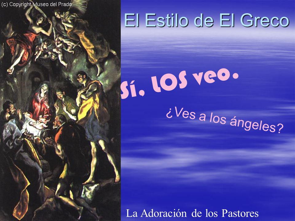 Sí, LOS veo. El Estilo de El Greco ¿Ves a los ángeles