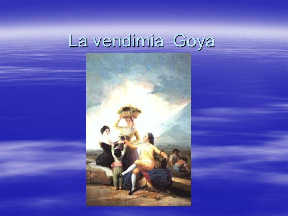 La vendimia Goya Este período era el más importante de su carrera artística. Este cartón fue pintado para el Comedor del Rey, Carlos III.