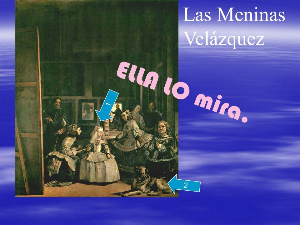 ELLA LO mira. Las Meninas Velázquez 1 2