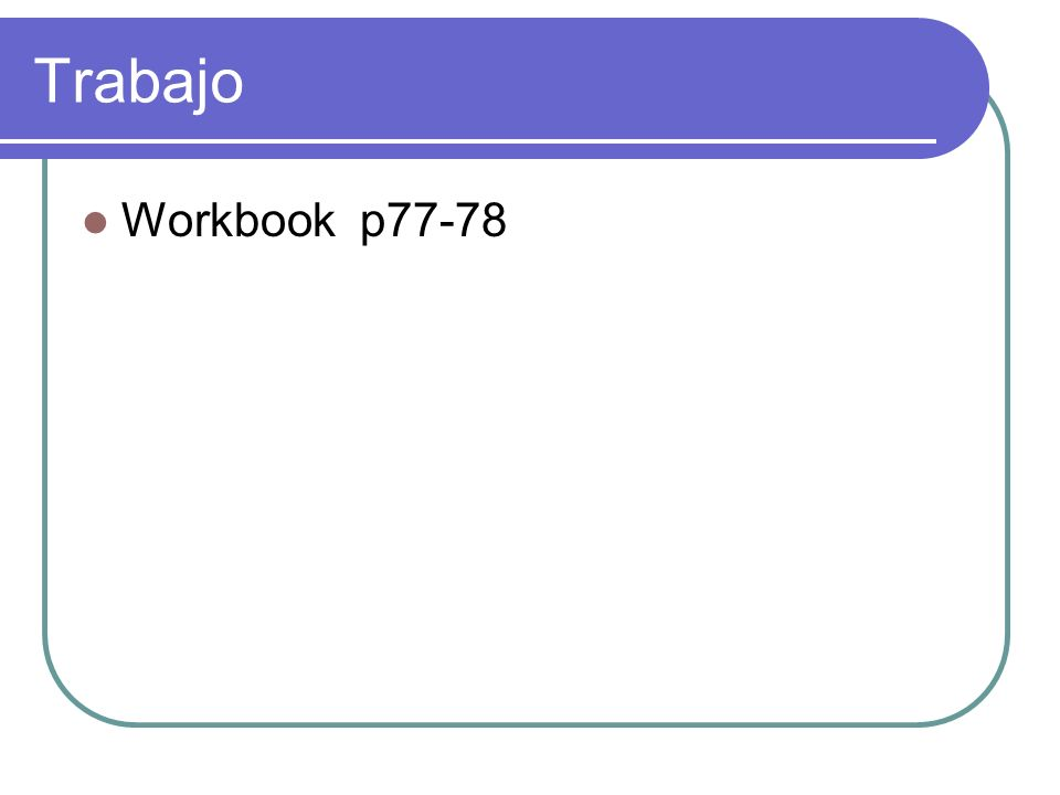 Trabajo Workbook p77-78