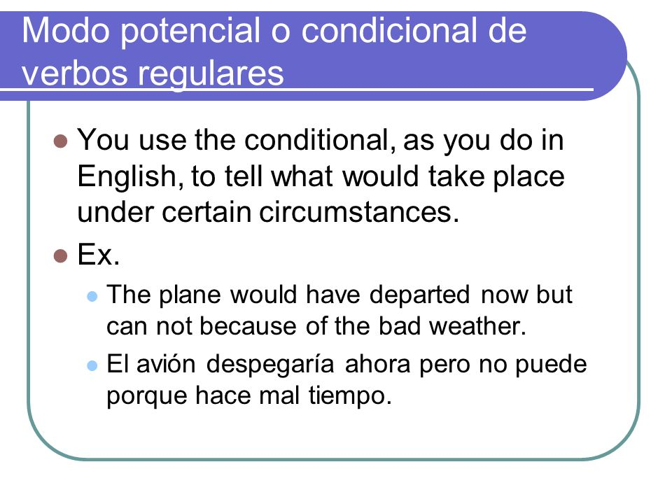 Modo potencial o condicional de verbos regulares