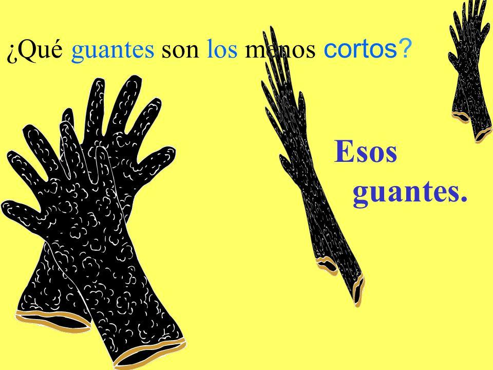 ¿Qué guantes son los menos cortos