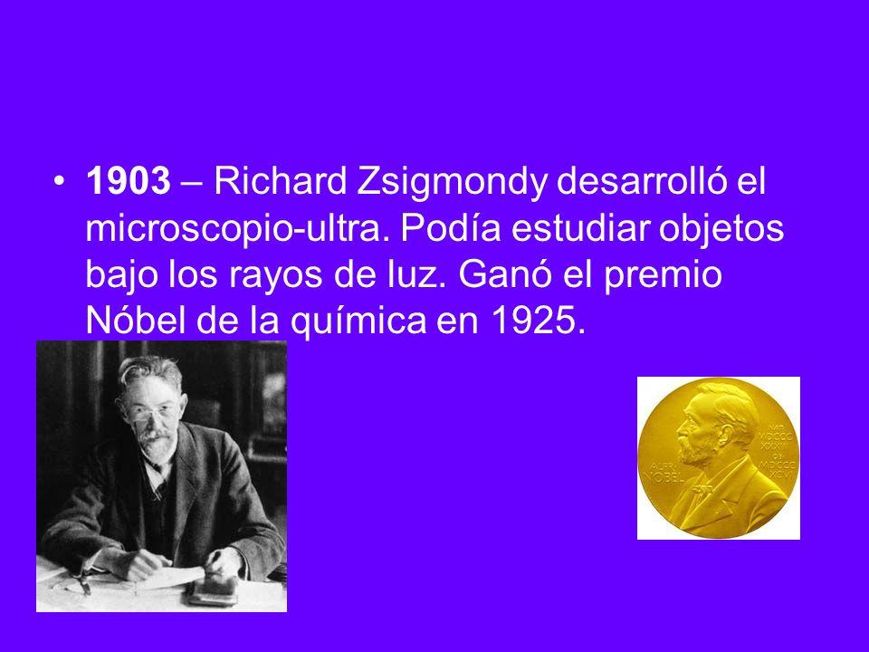 1903 – Richard Zsigmondy desarrolló el microscopio-ultra