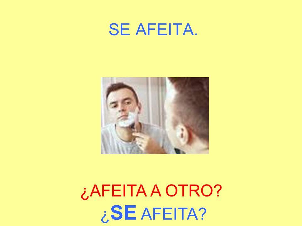 ¿AFEITA A OTRO ¿SE AFEITA