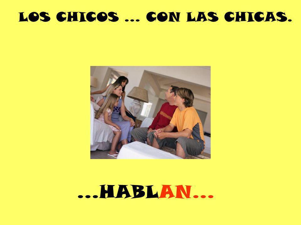LOS CHICOS … CON LAS CHICAS.