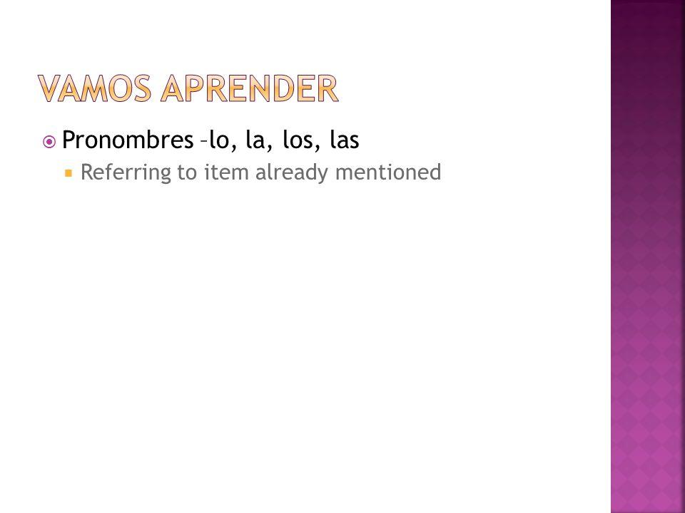 Vamos aprender Pronombres –lo, la, los, las