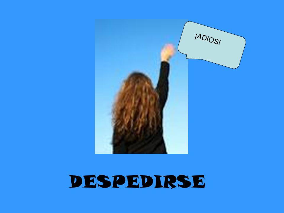 ¡ADIOS! DESPEDIRSE