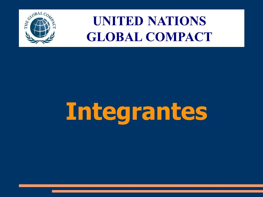 UNITED NATIONS GLOBAL COMPACT Integrantes