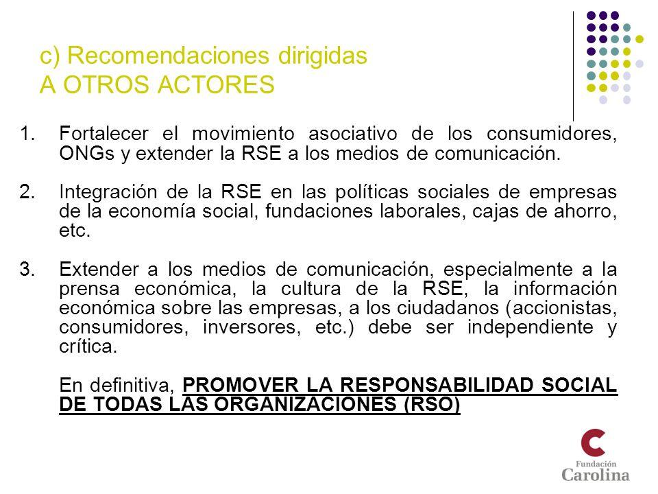 c) Recomendaciones dirigidas A OTROS ACTORES