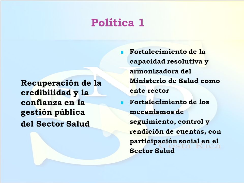 Política 1Recuperación de la credibilidad y la confianza en la gestión pública. del Sector Salud.